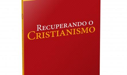 Recuperando o Cristianismo